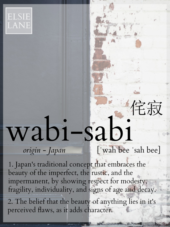Wabi-Sabi - Japan's traditional concept of Wabi-Sabi embraces the beauty of the imperfect, the rustic, and the impermanent, by showing respect for modesty, fragility, individuality, and signs of age.The beauty of any object lies in it's perceived flaws, as it adds character.
