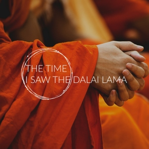 The Time I Saw the Dalai Lama - ElsieLane.com