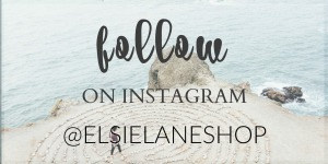 Follow Elsie Lane on Instagram @ElsieLaneShop
